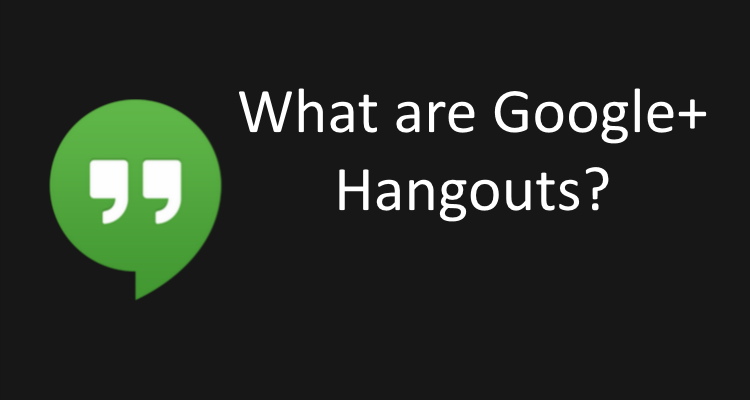What-are-Google-Plus-Hangouts
