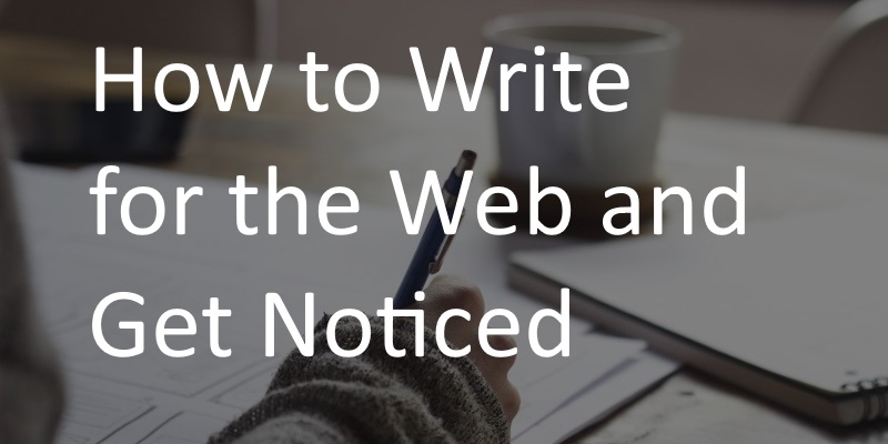 How to Write for the Web and Get Noticed
