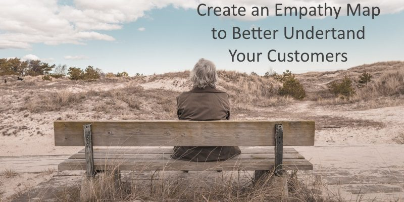Create an Empathy Map to Better Understand Your Customers