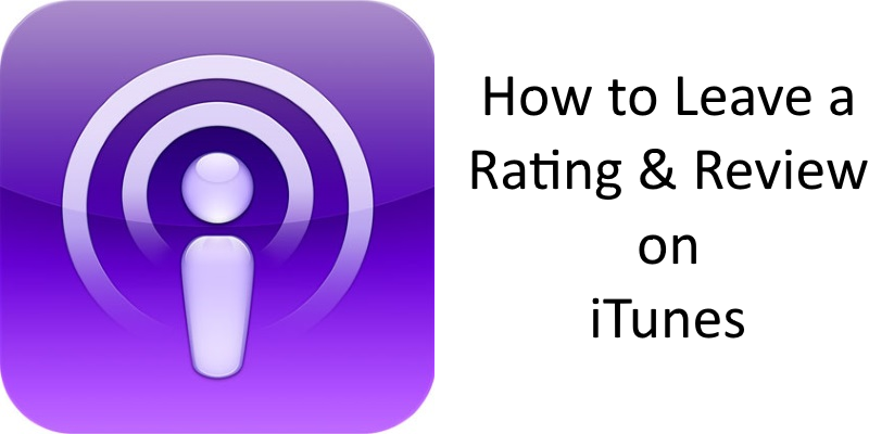 How to Leave a Rating and Review on iTunes for Podcasts