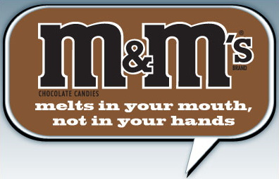 Value proposition for M&M Melts in your mouth not in your hands